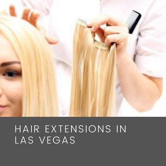 Hair extensions Las Vegas